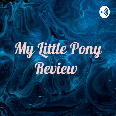 My Little Pony Review
