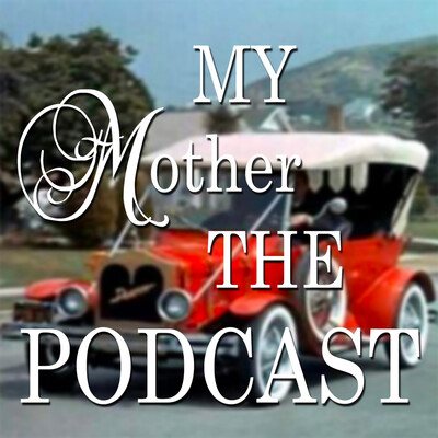 My Mother the Podcast