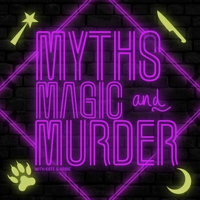 Myths, Magic and Murder