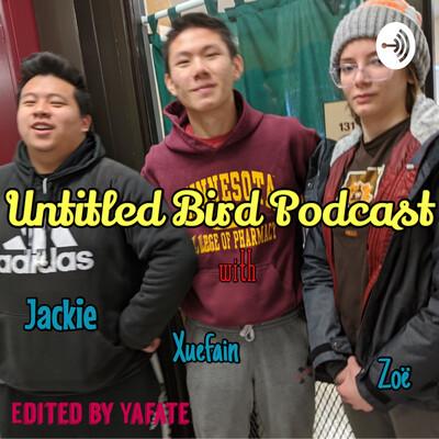 Untitled Bird Podcast