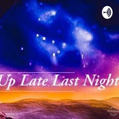 Up Late Last Night w/Ja'son & Kate