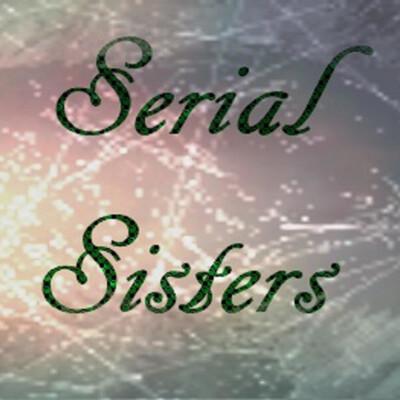 Serial Sisters
