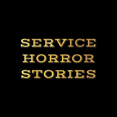 Service Horror Stories