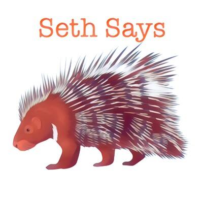 Seth Says