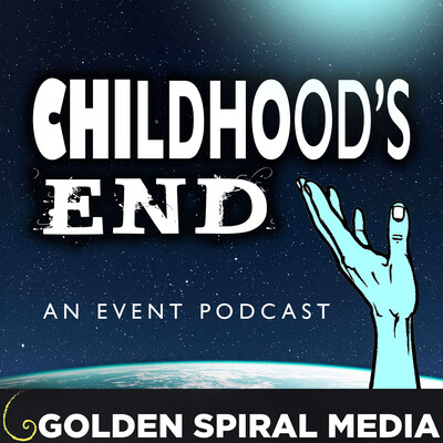 Childhood's End: An Event Podcast