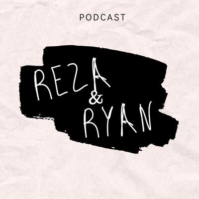 Reza & Ryan