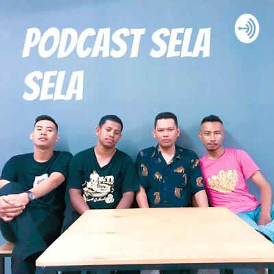 Podcast Sela Sela