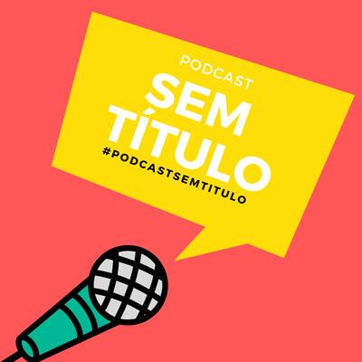 Podcast Sem Título