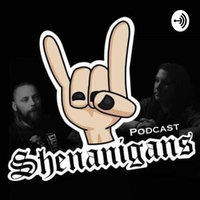 Podcast Shenanigans