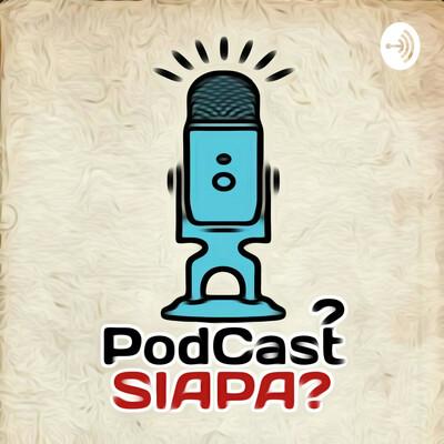 Podcast Siapa