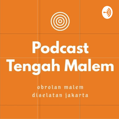 Podcast Tengah Malem