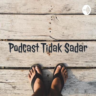 Podcast Tidak Sadar