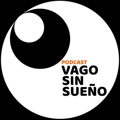 Podcast Vago sin Sueño