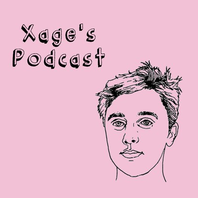 Xage's Podcast