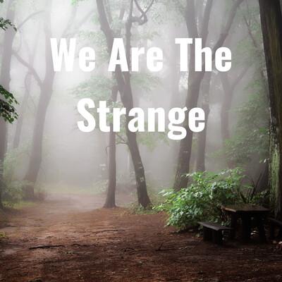 We Are The Strange