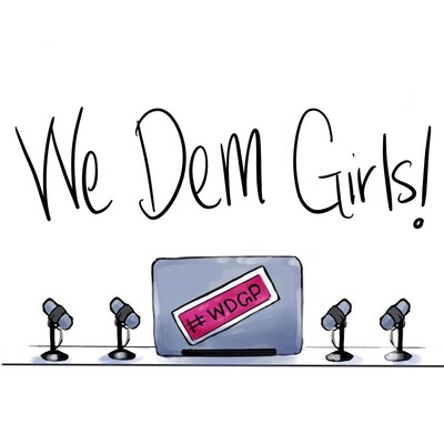We Dem Girls Podcast