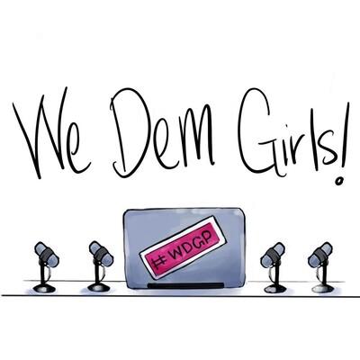 We Dem Girls Podcast