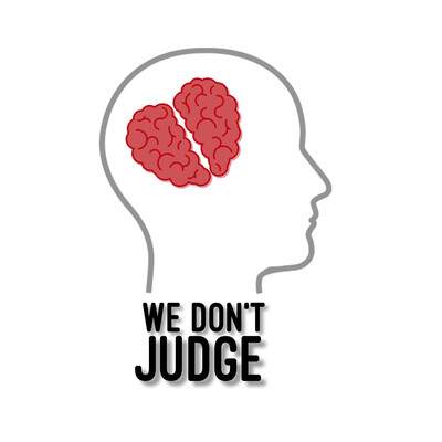 We Don't Judge Podcast