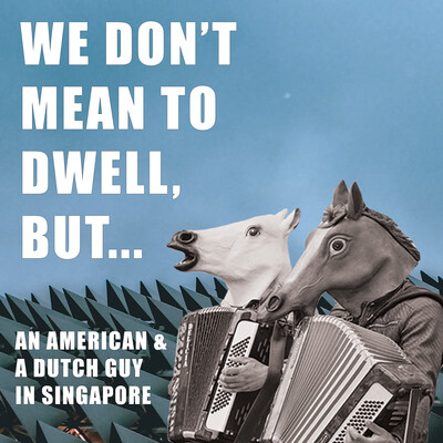 We Don't Mean To Dwell, But...