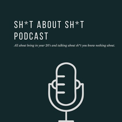 Sh*t About Sh*t Podcast