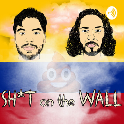 Sh*t on the Wall Podcast