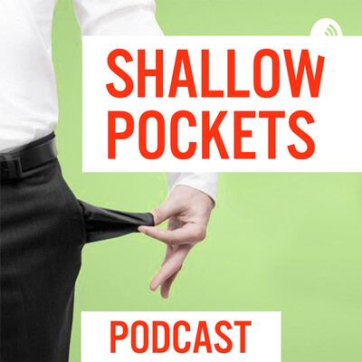 Shallow Pockets Podcast