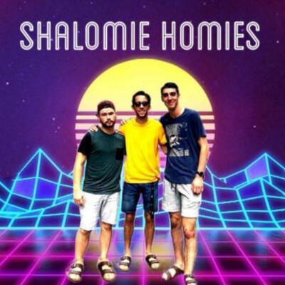 SHALOMIE HOMIES
