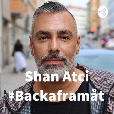 Shan Atci #Backaframåt