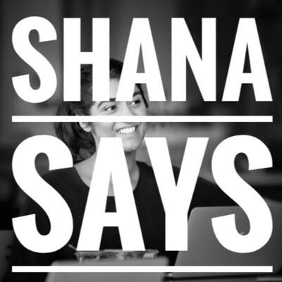 Shana Says