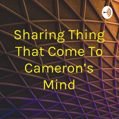 Sharing Thing That Come To Cameron's Mind