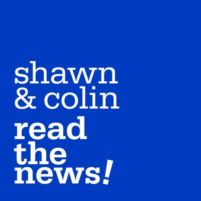 Shawn And Colin Read The News