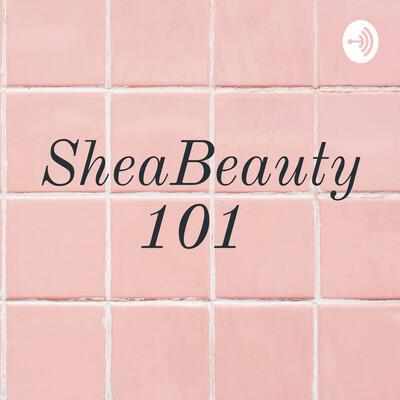SheaBeauty101
