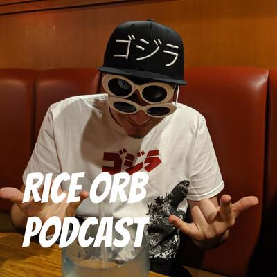 Rice Orb Podcast