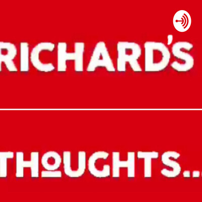 Richard's thoughts