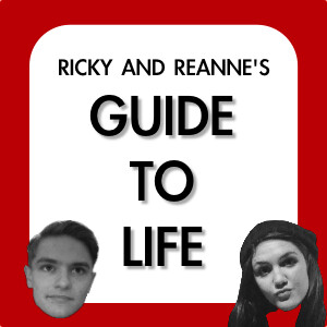 Ricky and Reanne's Guide to Life