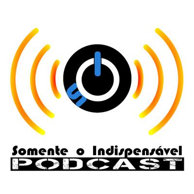 Podcast – Somente o Indispensável