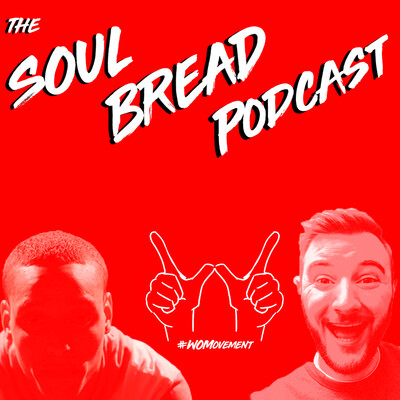 Podcast – The Soul Bread Podcast