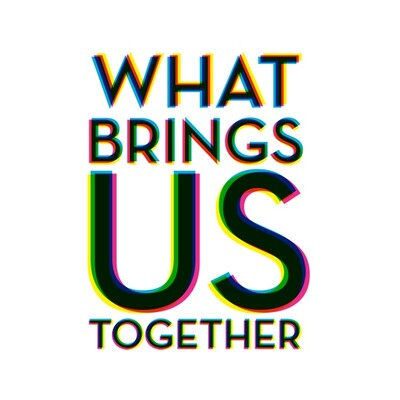 Podcast – What Brings us Together