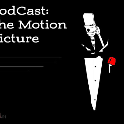 Podcast: The Motion Picture