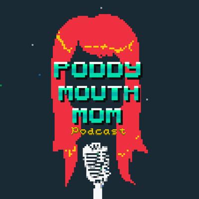 Poddy Mouth Mom