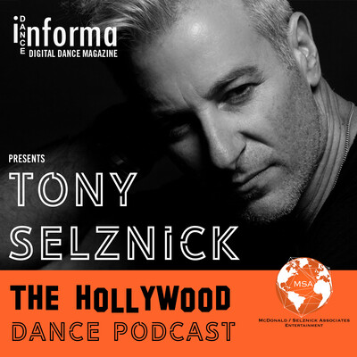 Dance Informa presents Tony Selznick: The Hollywood Dance Podcast Podcast