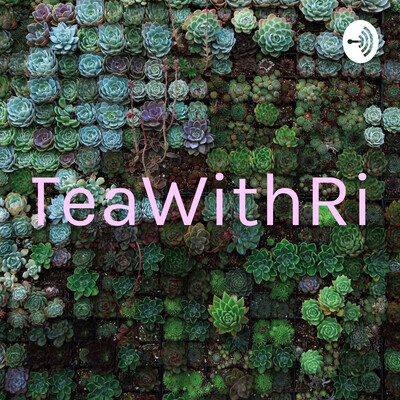 TeaWithRi