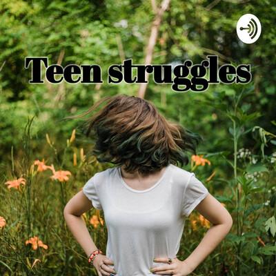 Teen struggles