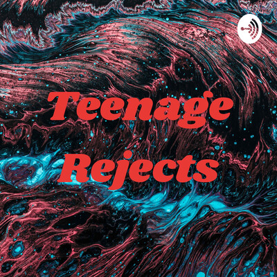 Teenage Rejects