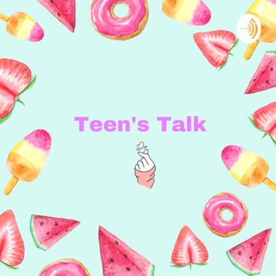 Teen's Talk