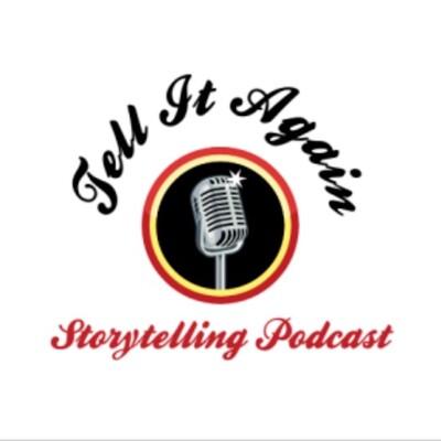 Tell It Again Storytelling Podcast