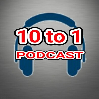 Ten To One Podcast