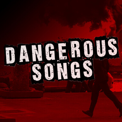 DANGEROUS SONGS