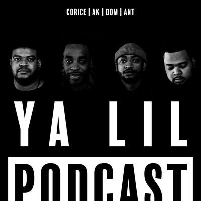 Ya Lil Podcast