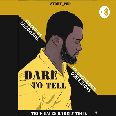 Dare to Tell